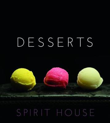 Desserts - Spirit House by Helen Brierty
