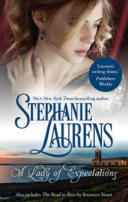 A LADY OF EXPECTATIONS/THE ROAD TO RUIN by Stephanie Laurens