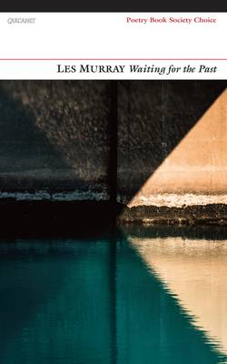 Waiting for the Past by Les A. Murray
