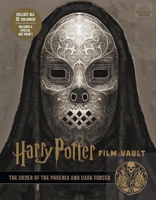 Harry Potter: The Film Vault - Volume 8: The Order of the Phoenix and Dark Forces book