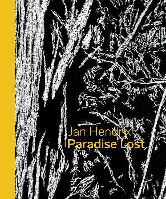 Jan Hendrix: Paradise Lost by Jan Hendrix