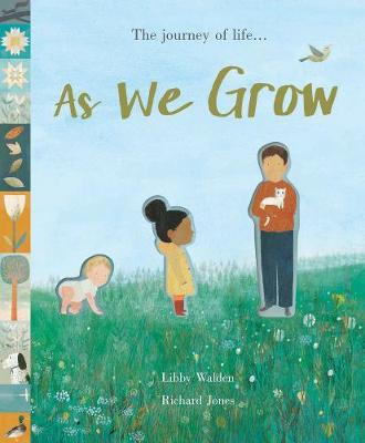 As We Grow by Libby Walden