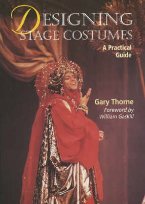 Designing Stage Costumes: A Practical Guide by Gary Thorne