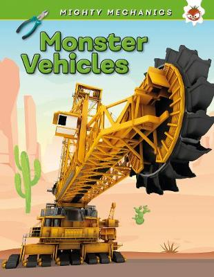 Monster Vehicles - Mighty Mechanics book