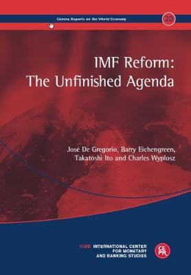 IMF Reform: The Unfinished Agenda by Jose De Gregorio