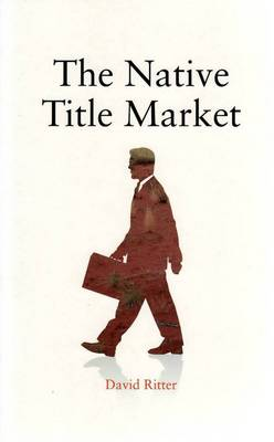 The Native Title Market by David Ritter