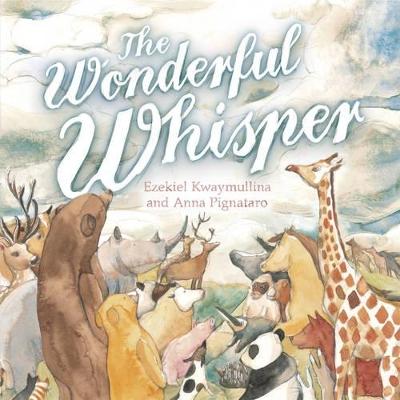 The Wonderful Whisper by Ezekiel Kwaymullina