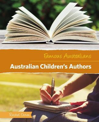 Famous Australians: Australian Children's Authors by Rachel Dixon