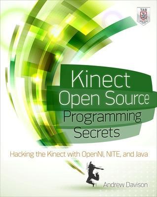 Kinect Open Source Programming Secrets by Andrew Davison