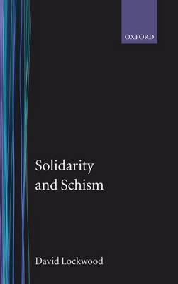 Solidarity and Schism by David Lockwood
