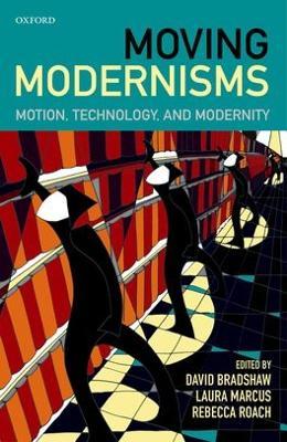 Moving Modernisms by David Bradshaw