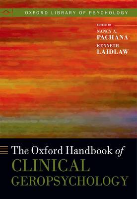 The Oxford Handbook of Clinical Geropsychology by Nancy A. Pachana