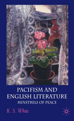 Pacifism and English Literature by R. White