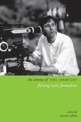 The Cinema of Hal Hartley: Flirting with Formalism book