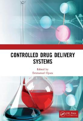 Controlled Drug Delivery Systems by Emmanuel C. Opara