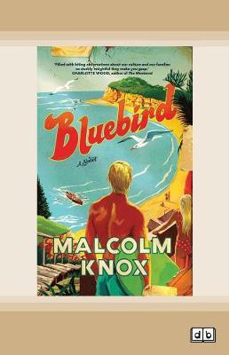 Bluebird by Malcolm Knox