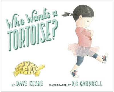 Who Wants A Tortoise? by Dave Keane
