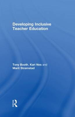 Developing Inclusive Teacher Education by Tony Booth