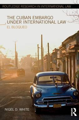 Cuban Embargo under International Law book