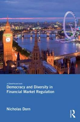 Democracy and Diversity in Financial Market Regulation by Nicholas Dorn