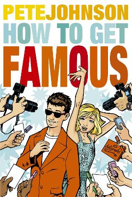 How to Get Famous by Pete Johnson
