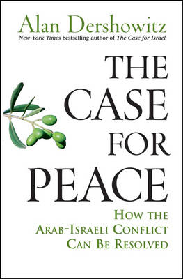The Case for Peace by Alan M. Dershowitz