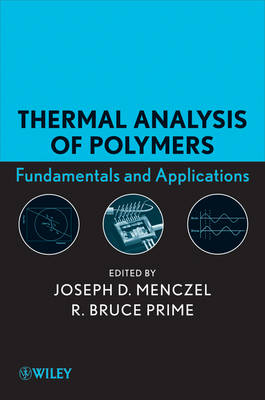 Thermal Analysis of Polymers by Joseph D. Menczel