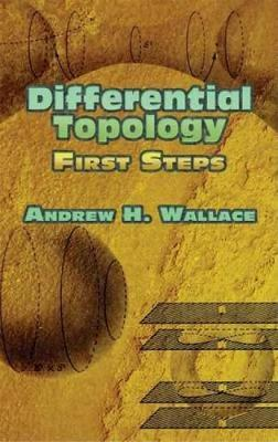 Differential Topology by Andrew H. Wallace