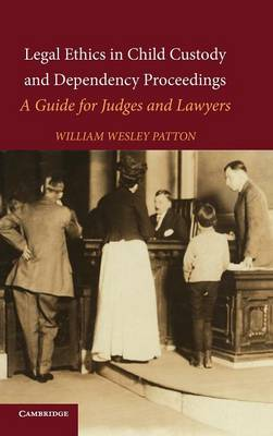 Legal Ethics in Child Custody and Dependency Proceedings book