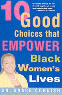 10 Good Choices That Empower Black by Grace Cornish