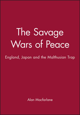 Savage Wars of Peace by Alan MacFarlane