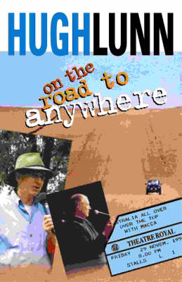 On the Road to Anywhere by Hugh Lunn