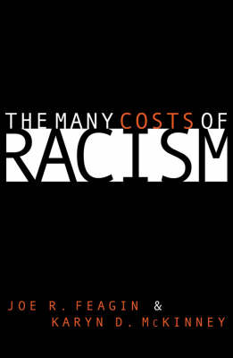Many Costs of Racism by Joe Feagin