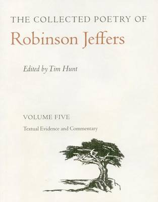 The Collected Poetry of Robinson Jeffers Vol 5 by Robinson Jeffers
