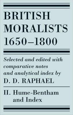 British Moralists: 1650-1800 by D. D. Raphael