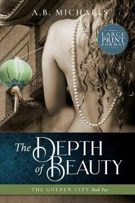 The Depth of Beauty by A B Michaels