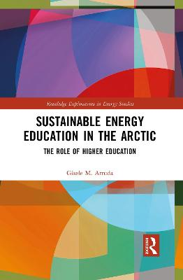 Sustainable Energy Education in the Arctic: The Role of Higher Education book