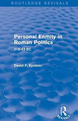 Personal Enmity in Roman Politics by David Epstein