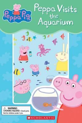 Peppa Visits the Aquarium by Meredith Rusu