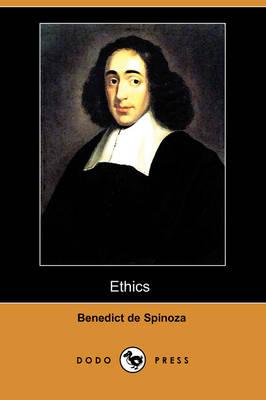 Ethics (Ethica Ordine Geometrico Demonstrata) (Dodo Press) by Benedict de Spinoza