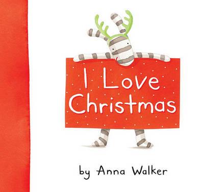 I Love Christmas by Anna Walker