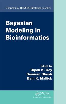 Bayesian Modeling in Bioinformatics by Dipak K. Dey