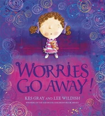 Worries Go Away! by Kes Gray