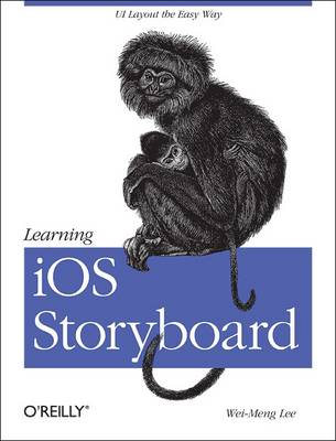 Learning iOS Storyboard by Wei-Meng Lee