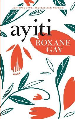 Ayiti by Roxane Gay