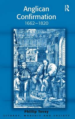 Anglican Confirmation, 1662-1820 book