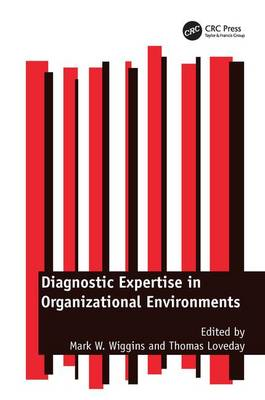 Diagnostic Expertise in Organizational Environments by Mark W. Wiggins
