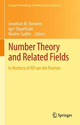 Number Theory and Related Fields: In Memory of Alf van der Poorten by Jonathan M. Borwein