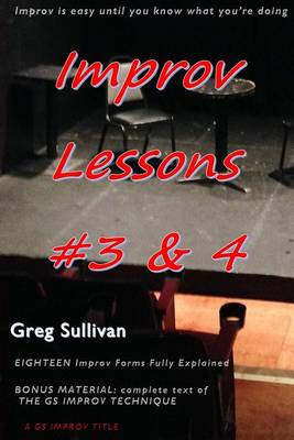 Improv Lessons #3 & 4 by Greg Sullivan