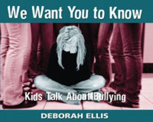 We Want You to Know by Deborah Ellis